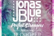 Jonas Blue — Perfect Strangers ft. JP Cooper