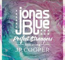 Jonas Blue — Perfect Strangers ft. JP Cooper