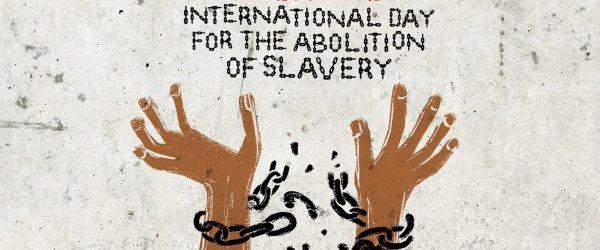 Ստրկության վերացման համար պայքարի միջազգային օրն է
