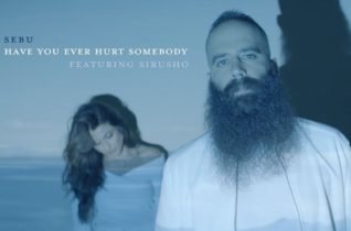 Sebu — Have You Ever Hurt Somebody (feat. Sirusho)